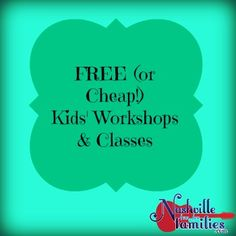 FREE (or Cheap!) Kids' Workshops and Classes - Nashville Fun For Families