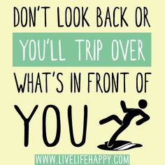 Signs Don't Look Back Quotes Some Quotes, Wisdom Quotes, Words Quotes, Great Quotes, Wise Words, Quotes To Live By, Inspirational Quotes, Motivational, Dont Look Back Quotes