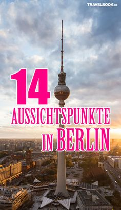 14 Orte mit Aussicht, an denen Ihnen ganz Berlin zu Füßen liegt Berlin City, Berlin Wall, Berlin Berlin, Berlin Today, Berlin Germany, Brandenburg Gate, Reisen In Europa, Wanderlust, Great Hotel