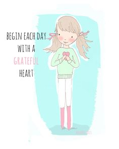 Begin each day with a grateful heart!