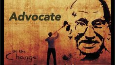 Be the Change: Advocate