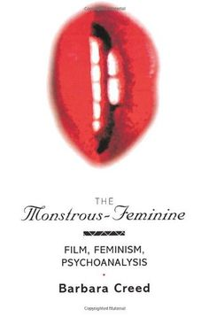 The Monstrous-Feminine: Film, Feminism, Psychoanalysis (Popular Fictions Series) by Barbara Creed HAVE
