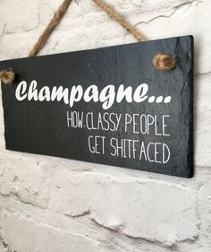 Gift for her Champagne how classy by LilybelsUK Love funny quotes and inspirational quotes about wine & champagne? ArtyQuote Canvas Art & Apparel was made for you!Check out our canvas art, prints & apparel in store, click that link ! Champagne Taste, Champagne Cocktail, Sparkling Wine, Funny Bar Signs, Champagne Quotes, Champagne Birthday, Birthday Quotes For Her, Slate Signs, Classy People