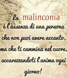 Melancholy is the absence of a person who can not take off, but you walk into the heart, caressing the soul every day. Very Inspirational Quotes, Best Quotes, Love Quotes, Italian Quotes, Zodiac Quotes, Cool Words, Sentences, Decir No, Quotations