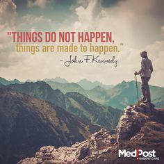 """""""Things do not happen, things are made to happen."""" - John F. Kennedy #Quote"""