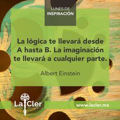Incluso Einstein sabía que la imaginación es lo más importante   Facebook: https://www.facebook.com/lacler.mx/   #lunes #inspiración #quote #frase #einstein #alberteinstein #imaginación #éxito