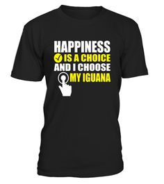 """# Happiness is a Choice & I Choose My Iguana T-Shirt .  Special Offer, not available in shops      Comes in a variety of styles and colours      Buy yours now before it is too late!      Secured payment via Visa / Mastercard / Amex / PayPal      How to place an order            Choose the model from the drop-down menu      Click on """"Buy it now""""      Choose the size and the quantity      Add your delivery address and bank details      And that's it!      Tags: Grab this lizard owner gift…"""