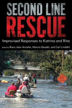 Second Line Rescue: Improvised Responses to Katrina and Rita is a collection of essays, official reports, and media reports about the aftermath of Hurricanes Katrina and Rita.