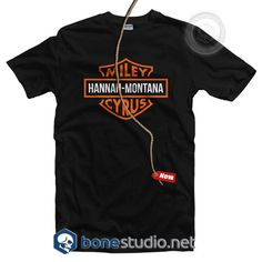 Miley Hannah Montana Cyrus T Shirt  Get This @ https://www.bonestudio.net/product-category/quote-tshirts/