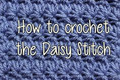 Puntada M A R G A R T I T A   mUY BONITAHow to Crochet the Daisy Stitch - Crochet Lessons