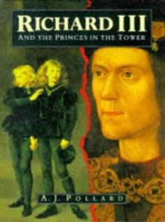 """""""Richard III and the Princes In the Tower"""" by A J Pollard"""