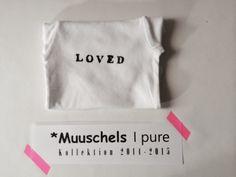 Body handgestempelt / LOVED von Willkommen bei den *Muuschels auf DaWanda.com