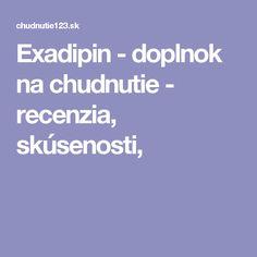 Exadipin - doplnok na chudnutie - recenzia, skúsenosti,