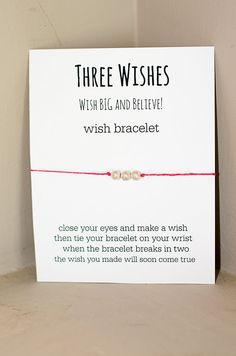 Three Wishes Wish BIG and Believe! Close your eyes and make a wish then tie this bracelet on your wrist when the bracelet breaks in two the wish you made will soon come true! It's the perfect gift for friends, bridesmaids, or yourself! This is a wish string bracelet and does not have a closure. Simply tie the string around your wrist. Bracelet is approximately 12 inches in length. Lovingly made from hemp thread and a silver plated stardust beads. ***All proceeds contribute to our adoptio...