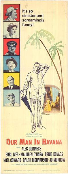 """Director Carol Reed's """"Our Man In Havana"""", starring Alec Guinness. Old Movie Posters, Original Movie Posters, Film Posters, Old Movies, Vintage Movies, Our Man In Havana, Carol Reed, Alec Guinness, Maureen O'hara"""
