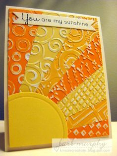 handmade card ... sun and rays ... yellow and orange ... each ray embossed with a different embossing folder ... coordinations papers used ... light sanding makes the design stand out ... luv it!!