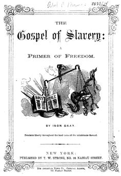 Abel Thomas, a Unitarian minister, writer, and antislavery activist from Philadelphia, published Gospel of Slavery: A Primer of Freedom, a children's A-to-Z book about the evils of slavery, in 1864.