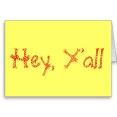Hey, Y'all notecards http://www.zazzle.com/hey_yall-137335966097685267?rf=238402511256542093