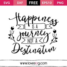 Free svg files - Happiness is a journey not a destination