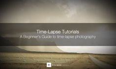 A Beginner's Guide to time-lapse photography