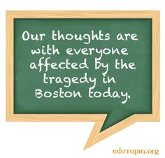 Thoughts out to those in Boston