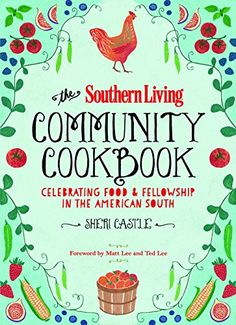 The Southern Living Community Cookbook: Celebrating Food and Fellowship in the American South by The Editors of Southern Living Magazine http://smile.amazon.com/dp/0848743547/ref=cm_sw_r_pi_dp_Xa7vvb17HDDBB