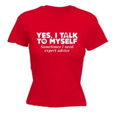 123t USA Women's Yes I Talk To Myself Sometimes I Need Expert Advice Funny T-Shirt