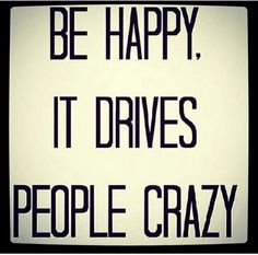 Don't Worry....Be Happy