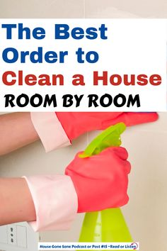 The Order to Clean a House- Room by Room Cleaning Checklist