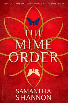 The Mime Order by Samantha Shannon • January 27, 2015 • Bloomsbury USA http://www.goodreads.com/book/show/20889470-the-mime-order