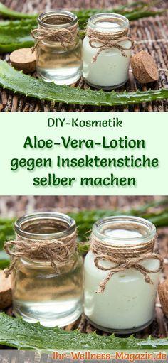 Aloe Vera Kosmetik selber machen - Rezept für selbst gemachte Aloe Vera Lotion gegen Insektenstiche mit nur 3 Zutaten - lindert Juckreiz, Schwellungen und Entzündungen ...