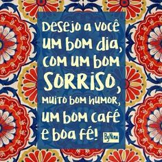 """"""" Desejo a você  um bom dia  com um bom sorriso muito bom humor  um bom café e boa fé."""" Hoje é domingo!! @OlhardeMahel #bomdia #sorriso #bomhumor #café #fé #domingo #sorria #divirtase #caféecompanhia #cafécomletras #cafezinho #olhardemahel #pintervalo #goodmorning #goodmood #smile #havefun #faith #coffee #coffeeandcompany #coffeetime #coffeeandbooks"""