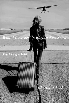 quote by Karl Lagerfeld. New start..........
