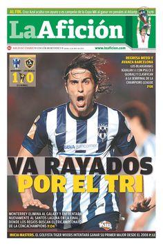Va Rayados por el Tri (Monterrey jugará la final de Concacaf ante Santos).