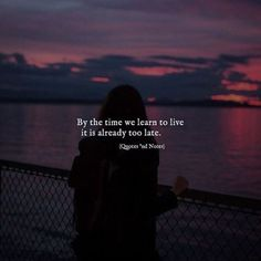 Quotes 'nd Notes - By the time we learn to live. Mood Quotes, True Quotes, Positive Quotes, Motivational Quotes, Inspirational Quotes, Qoutes, Quotable Quotes, Regret Quotes, Frases Instagram