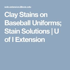 Clay Stains on Baseball Uniforms; Stain Solutions | U of I Extension