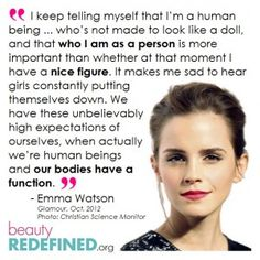 Emma-Watson on Body Image - she is so fantastic! Emma Watson Body, Emma Watson Quotes, True Quotes, Motivational Quotes, Inspirational Quotes, Image Positive, Body Positive, Beauty Redefined, Feminist Quotes
