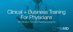The New Medical Spa MD Academy: Clinical + Business Training For Physicians