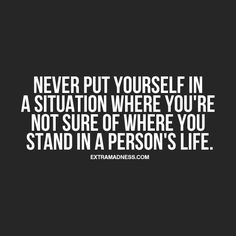 Always know where you stand.