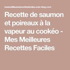 Recette de saumon et poireaux à la vapeur au cookéo - Mes Meilleures Recettes Faciles