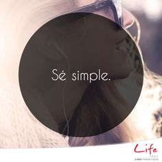 Life Perú   El mundo es como tú eres, si tú eres complicado, es complicado, si tú eres simple, es muy simple.