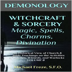 A MUST READ:  Demonology Witchcraft & Sorcery