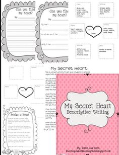 Secret Heart Project . . . students decorate a heart at home, then write about it using descriptive attributes; classmates then try to guess which heart belongs to each person