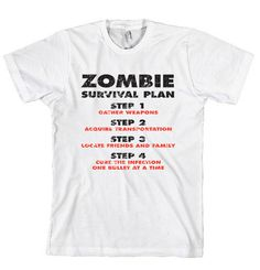 Zombie t shirt Survival plan zombie attack shirt via Etsy. - for the man in my life. haha