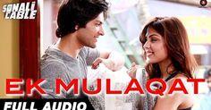EK MULAQAT FULL AUDIO | #SonaliCable | #AliFazal & #RheaChakraborty  http://bollywood.chdcaprofessionals.com/2014/09/ek-mulaqat-full-audio-sonali-cable-ali.html