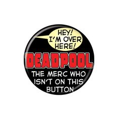 Deadpool Not On This Button