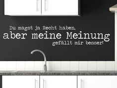 Humorvolles Wandtattoo Du magst ja Recht haben... in der Küche