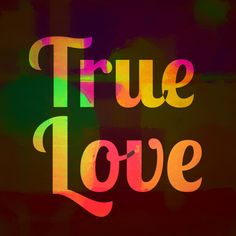 True love is always forgiving.