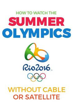 How to Watch the Olympics without Cable or Satellite!