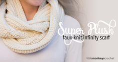 Super Plush Faux-Knit Infinity Scarf Crochet Pattern  |  Free Infinity Scarf…